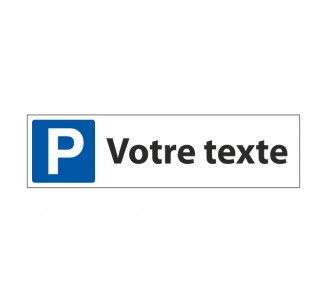 """Panneau de signalisation """"Parking Votre texte"""""""
