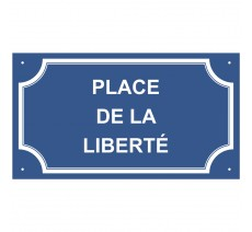"""Plaque de rue en alu """"Place de la liberté"""""""