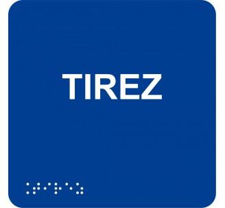 """Picto alu avec braille et relief """"Tirez"""", 5 coloris au choix"""