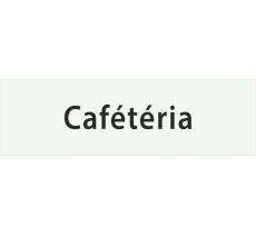 """Plaque """"cafétéria"""", matière, couleur et marquage au choix"""