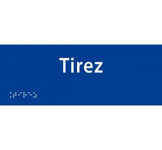 """Plaque porte avec Braille et relief """"Tirez"""""""