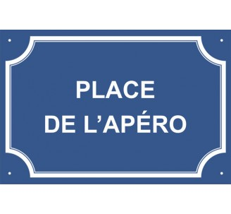 "Plaque de rue humoristique en alu ""Place de l'apéro"""