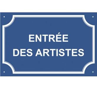 "Plaque de rue humoristique en alu ""Entrée des Artistes"""