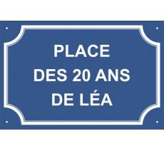 """Plaque de rue humoristique en alu """"Place des 20 ans de ..."""""""