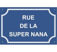 """Plaque de rue humoristique en alu """"Rue de la super nana"""""""
