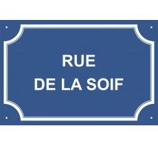 """Plaque de rue humoristique en alu """"Rue de la soif"""""""