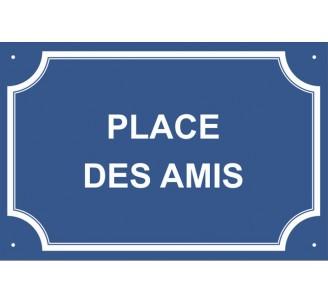"Plaque de rue humoristique en alu ""Place des Amis"""