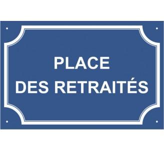 """Plaque de rue humoristique en alu """"Place des Retraités"""""""