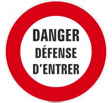 Panneau Danger, Défense d'entrer