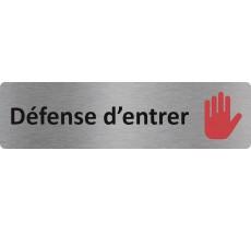 """Plaque de porte standard en alu """" Défense d'entrer """""""