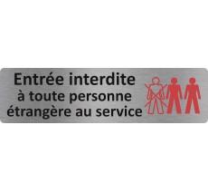 """Plaque de porte standard en alu """" Entrée interdite à toute personne étrangère au service"""""""