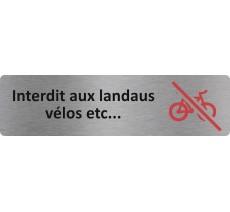 """Plaque de porte standard en alu """" Interdit aux landaus, vélos... """""""