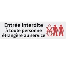 """Plaque de porte standard en plexi """" Entrée interdite à toute personne étrangère au service"""