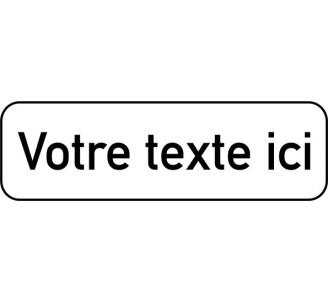 """Panneau type routier """"Votre texte ici"""" ref:M9z"""