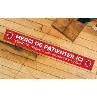 Bandes de sol COVID - MERCI DE PATIENTER ICI avec flèche