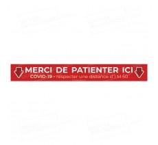 Bandes de sol COVID 19 - MERCI DE PATIENTER ICI - 1m50