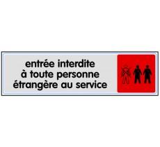 Plaque de porte plexi couleur Entrée interdite à toutes personnes étrangères au service
